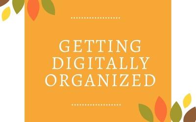 Getting Digitally Organized
